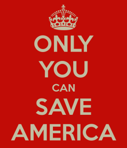 only-you-can-save-america
