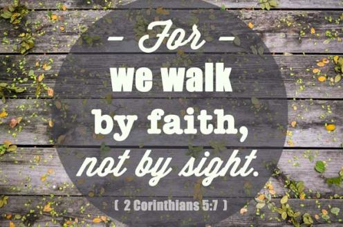 Bible- Faith not sight
