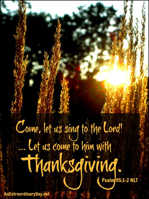 Bible- Come, thanksgiving